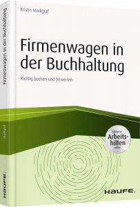 Firmenwagen in der Buchhaltung - Kristin Markgraf - Haufe Verlag - ISBN: 978-3-648-13077-3